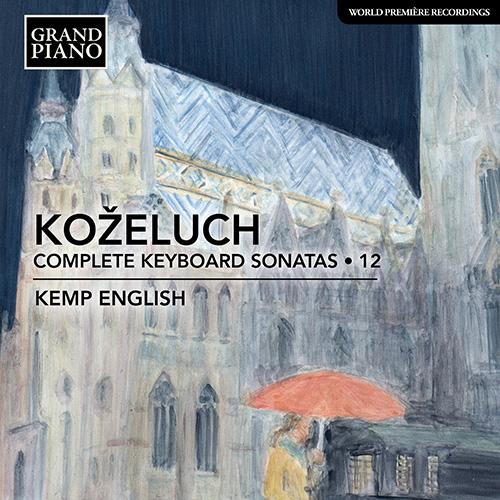 KOŽELUCH, L.: Keyboard Sonatas (Complete), Vol. 12