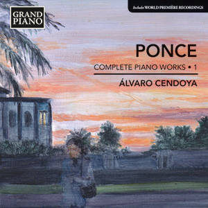 PONCE, M.M.: Piano Works (Complete), Vol. 1