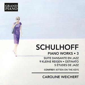 SCHULHOFF, E.: Piano Works, Vol. 3 - Suite dansante en jazz / 9 kleine Reigen / 5 études de jazz / Ostinato