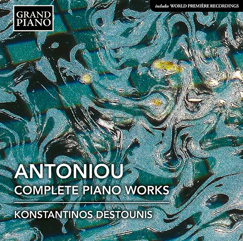 ANTONIOU, T.: Piano Works (Complete)