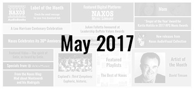 News from the Naxos Music Group - May 2017