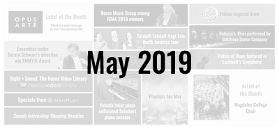 News from the Naxos Music Group - May 2019
