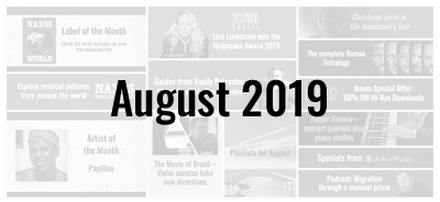 News from the Naxos Music Group - August 2019