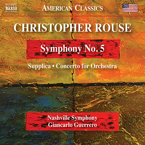 ROUSE, C.: Symphony No. 5 / Supplica / Concerto for Orchestra (Nashville  Symphony, Guerrero) - 8.559852