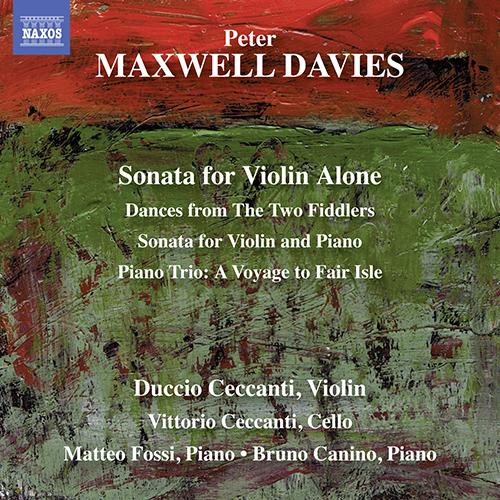 MAXWELL DAVIES, P.: Sonata for Violin Alone / The Two Fiddlers: Dances / Violin Sonata / A Voyage to Fair Isle