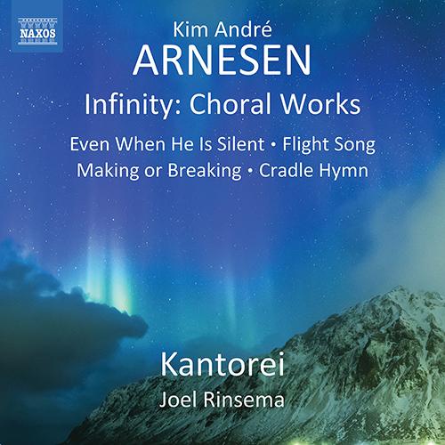 ARNESEN, K.A.: Infinity / Choral Works