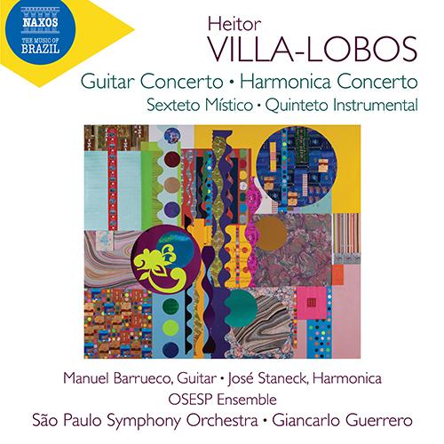 VILLA-LOBOS, H.: Guitar Concerto / Harmonica Concerto / Sexteto místico