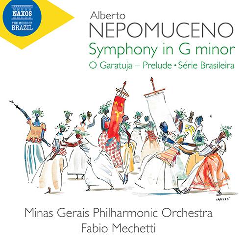 NEPOMUCENO, A.: Symphony in G Minor / O Garatuja: Prelude / Série brasileira