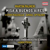 PALMERI, M.: Misa a Buenos Aires • PIAZZOLLA, A.: Oblivion