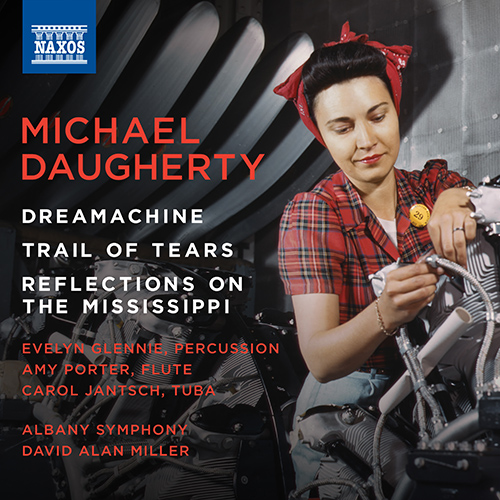 Michael Daugherty - Dreamachine / Trail of tears / Reflections on the Mississippi