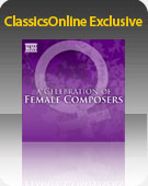 ClassicsOnline Exclusive: A Celebration of Female Composers