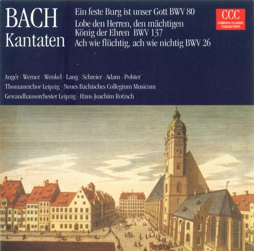 BACH, J.S.: Cantatas - BWV 26, 80, 137 (Rotzsch)