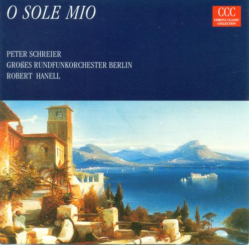 CAPUA, E. di: O sole mio / ALBERT, M.: Feelings / SPOLIANSKY, M.: Das Lied einer Nacht / LEONCAVALLO, R.: Mattinata (Schreier)