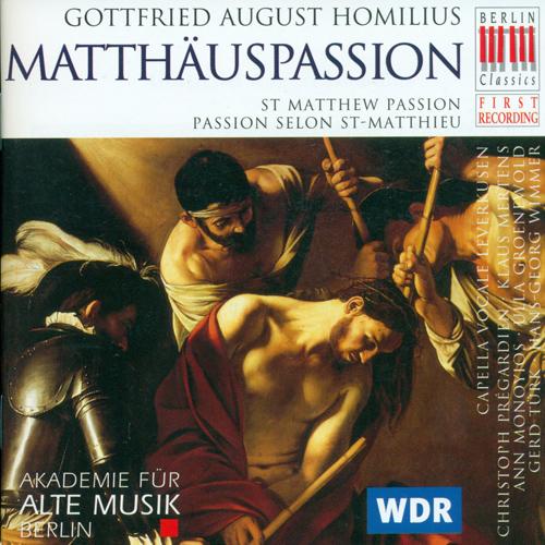 HOMILIUS, G.A.: St. Matthew Passion (Capella Vocale)