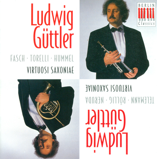 Trumpet and Horn Recital: Guttler, Ludwig - TELEMANN, G.P. / FASCH, J.F. / ROLLIG, J.G. / TORELLI, G. / NERUDA, J.B.G. / HUMMEL, J.N.