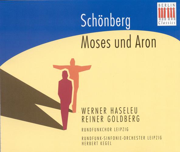 SCHOENBERG, A.: Moses und Aron [Opera] (Kegel)