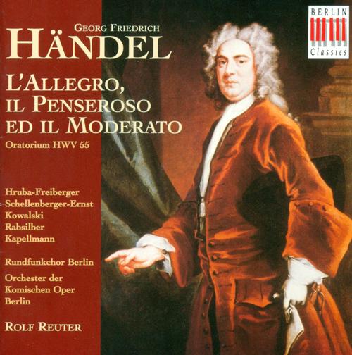 HANDEL, G.F.: Allegro, il Penseroso ed il Moderato (L') (Sung in German) (Reuter)