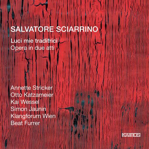 SCIARRINO, S.: Luci miei traditrici [Opera] (Furrer)