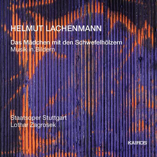 LACHENMANN, H.: Madchen mit den Schwefelholzern (Das) [Opera] (Zagrosek)