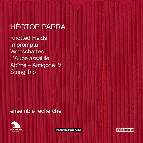 PARRA, H.: Piano Trios Nos. 1 and 2 / Impromptu / L'Aube assaillie / Abime - Antigone IV / String Trio (Ensemble Recherche)