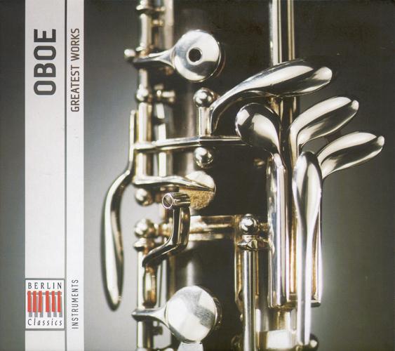 Oboe Music - BACH, J.S. / MOZART, W.A. / HAYDN, F.J. / VIVALDI, A. / TELEMANN, G.P. / BACH, C.P.E. / SCHUMANN, R. (Oboe - Greatest Works)