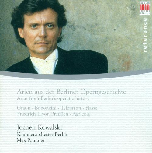 Opera Arias (Counter-Tenor): Kowalski, Jochen - GRAUN, C.H. / BONONCINI, G. / TELEMANN, G.P. / HASSE, A. H. / PREUSSEN, F. II von / AGRICOLA, J.H.