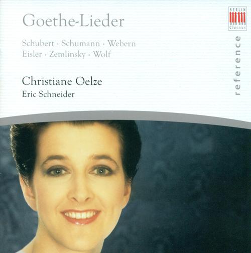 Vocal Recital: Oelze, Christiane - SCHUBERT, F. / SCHUMANN, R. / WEBERN, A. / EISLER, H. / ZEMLINSKY, A. von / WOLF, H. (Goethe-Lieder)