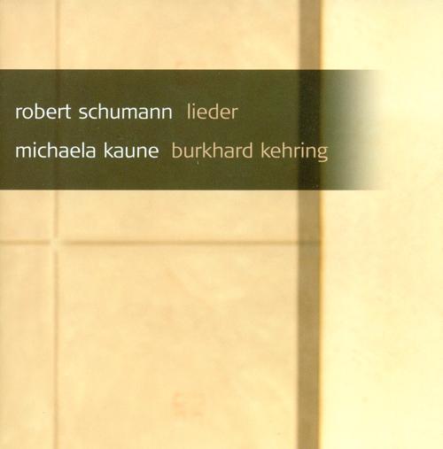 SCHUMANN, R.: Lieder - Opp. 42, 79, 83, 98a, 104, 125, 135 (Kaune, Kehring)