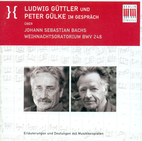 LUDWIG GUTTLER AND PETER GULKE DISCUSS  J.S. BACH'S CHRISTMAS ORATORIO