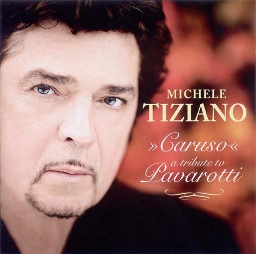 Opera Arias (Tenor): Tiziano, Michele - LEONCAVALLO, R. / GIORDANO, U. / VERDI, G. / PUCCINI, G. (Caruso - A Tribute to Pavarotti)