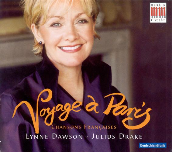Vocal Recital: Dawson, Lynne - POULENC, F. / HAHN, R. / CHAUSSON, E. / CHABRIER, E. / FAURE, G. / DUPARC, H. (Voyage a Paris - Chansons Francaises)