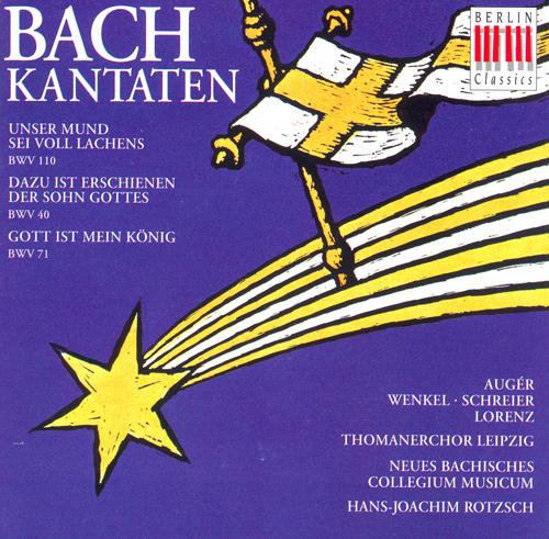 BACH, J.S.: Cantatas - BWV 40, 71, 110 (Rotzsch)