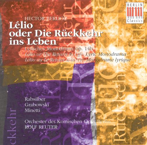 BERLIOZ, H.: Lelio, ou Le Retour a la vie (Sung in German) (Berlin Komische Oper, Reuter)