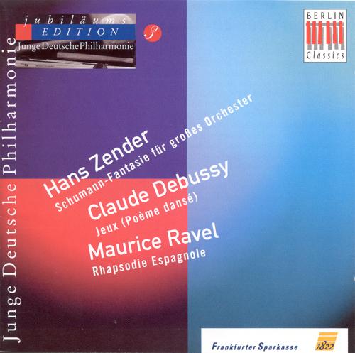 ZENDER, H.: Schumann-Phantasie / DEBUSSY, C.: Jeux / RAVEL, M.: Rapsodie espagnole (German Youth Philharmonic Jubilee Edition, Vol. 3)