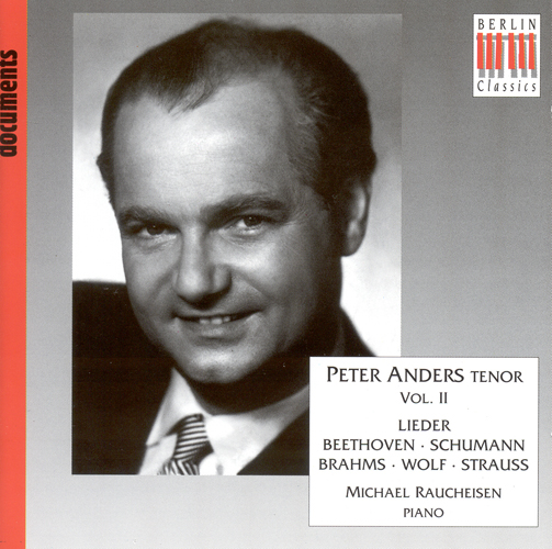 Vocal Recital: Anders, Peter - BEETHOVEN, L. van / SCHUMANN, R. / BRAHMS, J. / WOLF, H. / STRAUSS, R. (Peter Anders, Vol. 2 - Lieder)