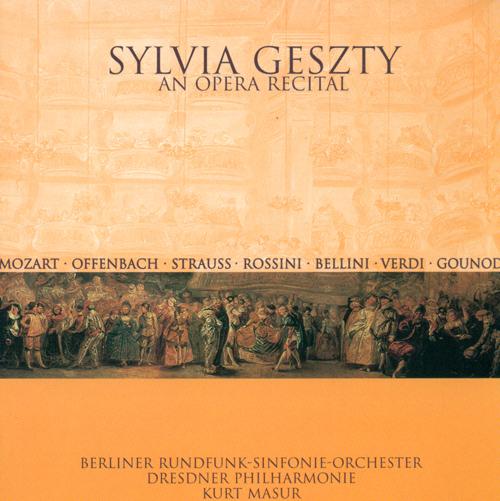 Opera Arias (Soprano): Geszty, Sylvia - MOZART, W.A. / OFFENBACH, J. / STRAUSS, R. / ROSSINI, G. / BELLINI, V. / VERDI, G. / GOUNOD, C.-F.