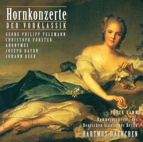 Horn Concertos - TELEMANN, G.P. / FORSTER, C. / HAYDN, F.J. / BEER, J. (Damm, Carl Philipp Emanuel Bach Chamber Orchestra, Haenchen)