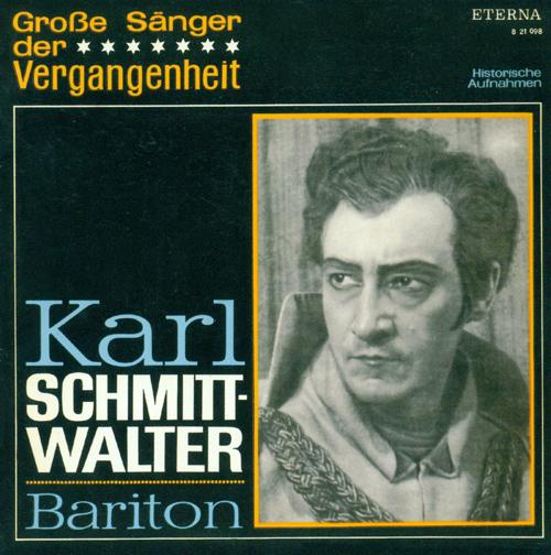 Opera Arias (Baritone): Schmitt-Walter, Karl - MOZART, W.A. / DONIZETTI, G. / LORTZING, A. / LEONCAVALLO, R. / VERDI, G. / WAGNER, R. (1943-1956)