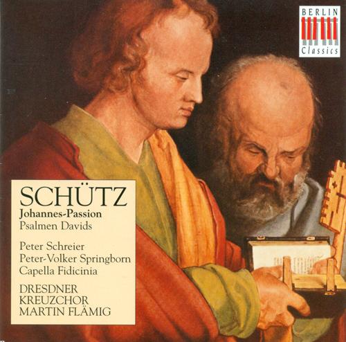 SCHUTZ, H.: Johannes-Passion / Psalmen Davids sampt etlichen Moteten und Concerten (Dresden Kreuzchor, Leipzig Capella Fidicinia, Flamig)
