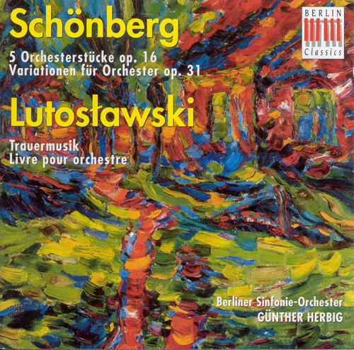 SCHOENBERG, A.: 5 Orchestral Pieces / Variations for Orchestra / LUTOSLAWSKI, W.: Funeral Music / Livre pour orchestre (Berlin Symphony, Herbig)