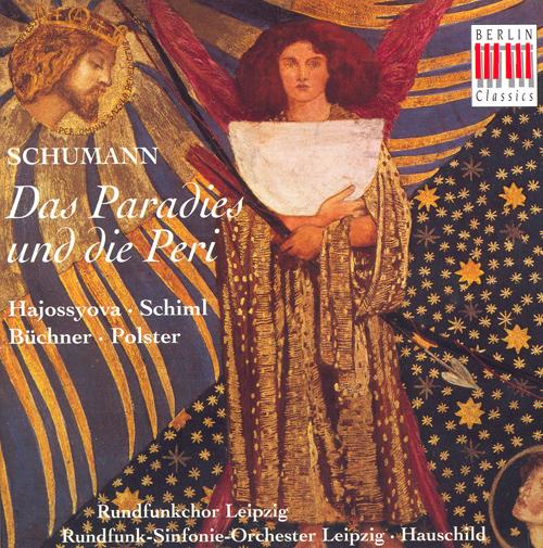 SCHUMANN, R.: Paradies und die Peri (Das) (Leipzig Radio Chorus, Leipzig Radio Symphony, Hauschild)