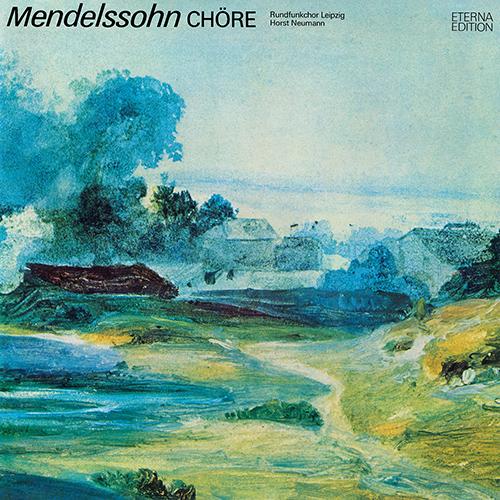 MENDELSSOHN, Felix: Choral Music - Opp. 41, 48, 50, 59, 75, 88, 100 (Leipzig Radio Chorus, Neumann)