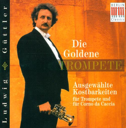 Trumpet Recital: Guttler, Ludwig - VIVALDI, A. / ZELENKA, J.D. / NERUDA, J.B.G. / HERTEL, J.W. / ROLLIG, J.G. / FRANCESCHINI, P. / MUDGE, R.