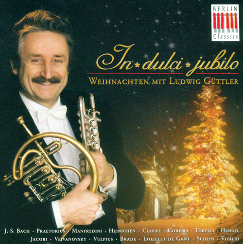 CHRISTMAS WITH LUDWIG GUTTLER (IN DULCI JUBILO)