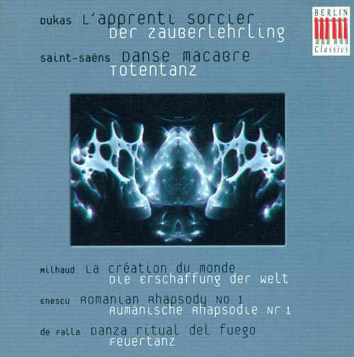 DUKAS, P.: Sorcerer's Apprentice (The) / MILHAUD, D.: La creation du monde / SAINT-SAENS, C.: Danse macabre (Berlin Radio Symphony, Rogner)