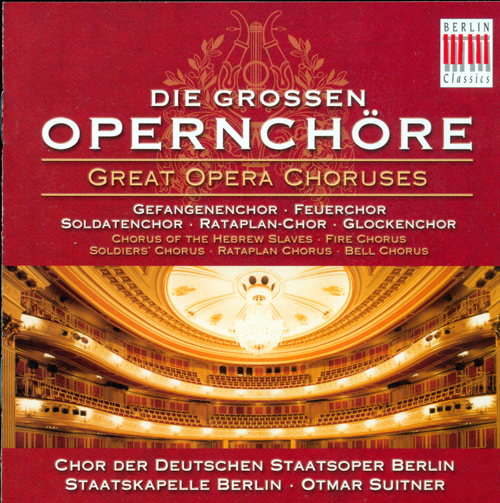 Opera Choruses - VERDI, G. / PUCCINI, G. / BIZET, G. / GOUNOD, C.-F. / MASCAGNI, P. / LEONCAVALLO, R. / DONIZETTI, G. (Berlin State Opera Chorus)