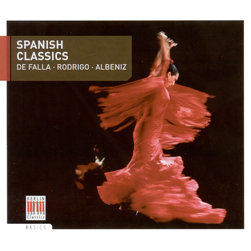 FALLA, M. de: Nights in the Gardens of Spain / RODRIGO, J.: Tonadilla / ALBENIZ, I.: Iberia (Spanish Classics)