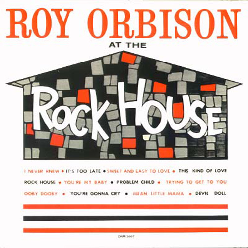 ORBISON, Roy: At The Rock House