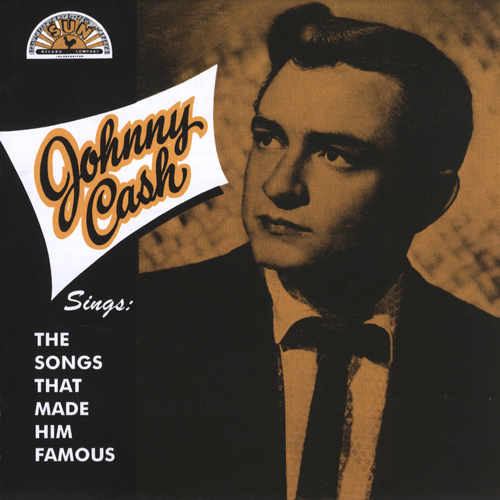 CASH, Johnny: Sings The Songs That Made Him Famous