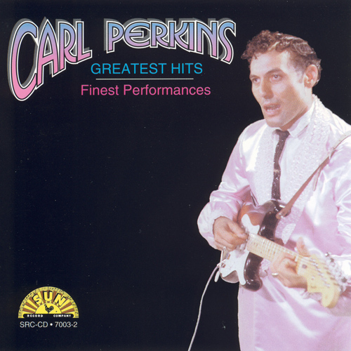 PERKINS, Carl: Greatest Hits (Finest Performances)